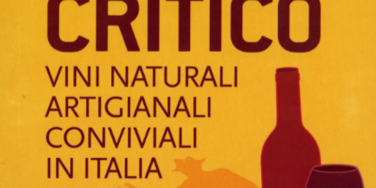 Proposte di lettura: Vino critico. Vini naturali, artigianali e conviviali