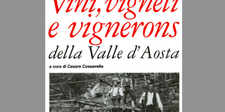 Proposte di lettura: Vini, vigneti e vignerons della Valle d'Aosta