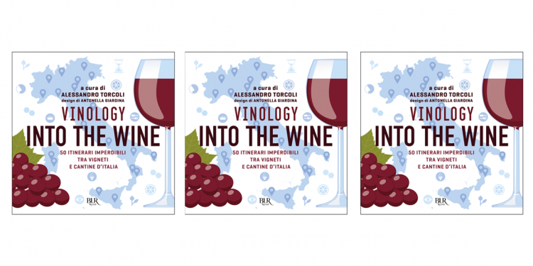 Vinology Into the wine. La nuova guida per enoturisti